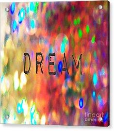 Dream Acrylic Print by Jennifer Kimberly