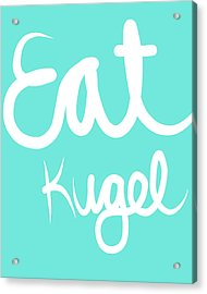 Eat Kugel - Blue And White Acrylic Print by Linda Woods