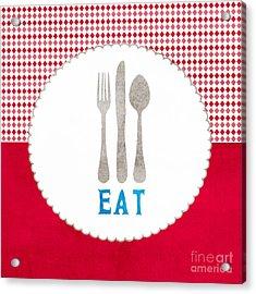 Eat Acrylic Print by Linda Woods