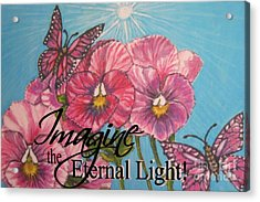 Imagine The Eternal Light Pansy Pinwheels Receive The Light From The Son Acrylic Print by Kimberlee Baxter