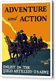 Enlist In The Field Artillery Acrylic Print by War Is Hell Store
