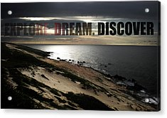 Explore. Dream. Discover Acrylic Print by Nicklas Gustafsson