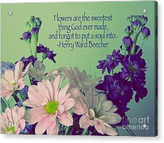 Flowers Are The Sweetest Thing Acrylic Print by Avis  Noelle