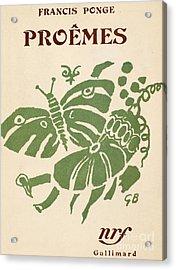 Francis Ponge: Proemes Acrylic Print by Granger