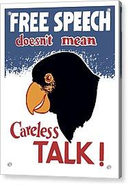 Free Speech Doesn't Mean Careless Talk Acrylic Print by War Is Hell Store