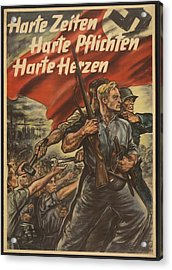German World War 2 Poster. Harte Zeiten Acrylic Print by Everett