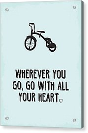 Go With All Your Heart Acrylic Print by Nancy Ingersoll
