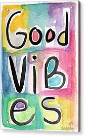 Good Vibes Acrylic Print by Linda Woods