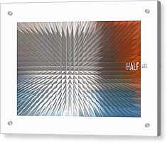 Half Life Acrylic Print by Bob Salo