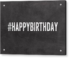 Happy Birthday Card- Greeting Card Acrylic Print by Linda Woods