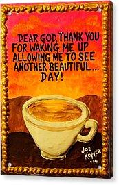Heavenly Cup Of Joe Acrylic Print by Joe Kopler