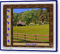 Home Is Nevada Acrylic Print by Bobbee Rickard