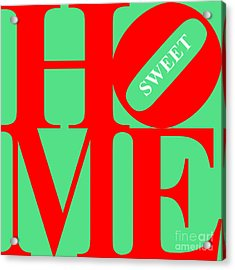Home Sweet Home 20130713 Red Green White Acrylic Print by Wingsdomain Art and Photography