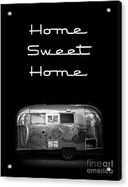 Home Sweet Home Vintage Airstream Acrylic Print by Edward Fielding