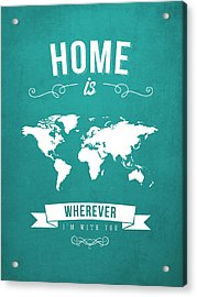 Home - Turquoise Acrylic Print by Aged Pixel