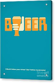 I Like Beer Acrylic Print by Igor Kislev
