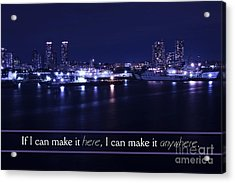 If I Can Make It Here Acrylic Print by Beverly Claire Kaiya