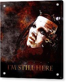 I'm Still Here Acrylic Print by Jacky Gerritsen