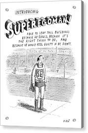 Introducing Superegoman! Acrylic Print by Roz Chast
