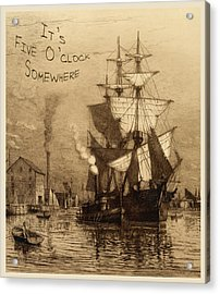 It's Five O'clock Somewhere Schooner Acrylic Print by John Stephens