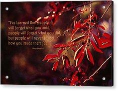 I've Learned - Maya Angelou Acrylic Print by Maria Angelica Maira