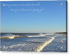 Jersey Girl Seaside Heights Quote Acrylic Print by Terry DeLuco