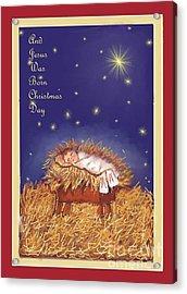 Jesus Was Born On Christmas Day Acrylic Print by Dessie Durham
