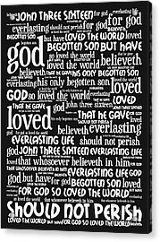 John 3-16 For God So Loved The World 20130622bw Vertical Acrylic Print by Wingsdomain Art and Photography