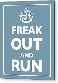 Keep Calm And Carry On Parody Blue Acrylic Print by Tony Rubino