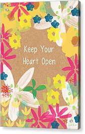 Keep Your Heart Open Acrylic Print by Linda Woods