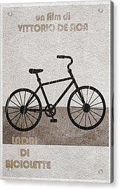 Ladri Di Biciclette Acrylic Print by Ayse Deniz