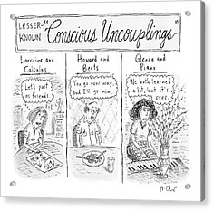 Lesser-known 'conscious Uncouplings Three Panels Acrylic Print by Roz Chast