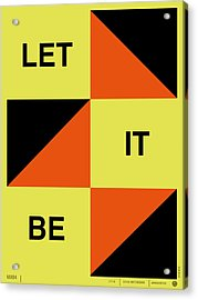 Let It Be Poster Acrylic Print by Naxart Studio