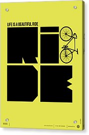 Life Is A Ride Poster Acrylic Print by Naxart Studio