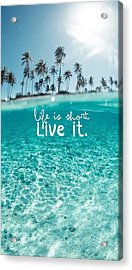 Life Quote Cover Acrylic Print by Shop Caribbean
