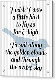 Little Bird Nursery Poem Acrylic Print by Flo Karp