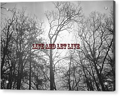 Live And Let Live Acrylic Print by Gerlinde Keating - Galleria GK Keating Associates Inc