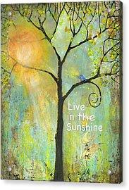 Live In The Sunshine Acrylic Print by Blenda Studio