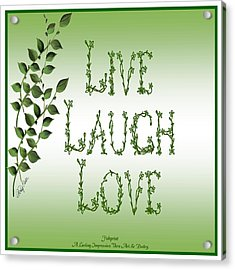 Live Laugh Love Acrylic Print by Shirley Fisher