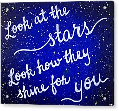 Look At The Stars Quote Painting Acrylic Print by Michelle Eshleman