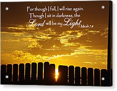 Lord Will Be My Light Micah 7 Acrylic Print by Robyn Stacey