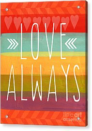 Love Always Acrylic Print by Linda Woods