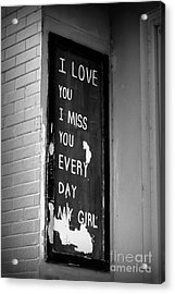 Love And Miss You Acrylic Print by Shawna Gibson