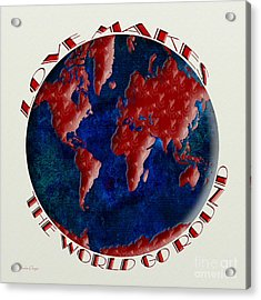 Love Makes The World Go Round 1 Acrylic Print by Andee Design