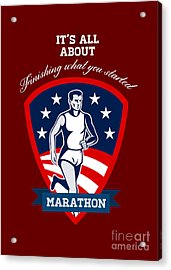 Marathon Runner Finish What You Start Poster Acrylic Print by Aloysius Patrimonio