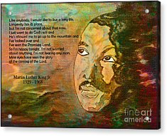 Martin Luther King Jr - I Have Been To The Mountaintop  Acrylic Print by Ella Kaye Dickey