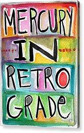 Mercury In Retrograde Acrylic Print by Linda Woods