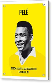 My Pele Soccer Legend Poster Acrylic Print by Chungkong Art