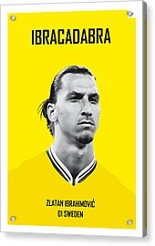 My Zlatan Soccer Legend Poster Acrylic Print by Chungkong Art