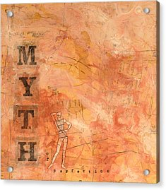 Myth Of Perfection Acrylic Print by Carlynne Hershberger